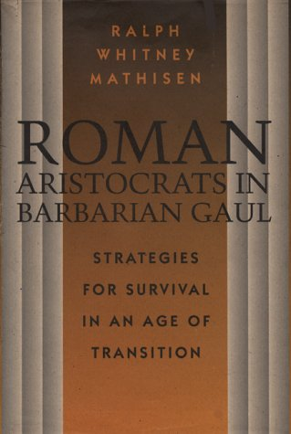 9780292770515: Roman Aristocrats in Barbarian Gaul, 58BC/511AD