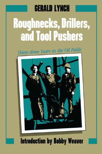 9780292770522: Roughnecks, Drillers, and Tool Pushers: Thirty-Three Years in the Oil Fields