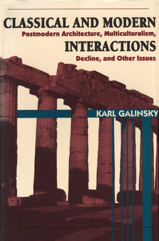 9780292770539: Classical and Modern Interactions: Postmodern Architecture, Multiculturalism, Decline, and Other Issues