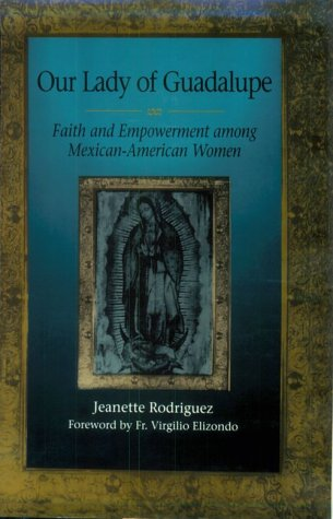9780292770614: Our Lady of Guadalupe: Faith and Empowerment Among Mexican-American Women