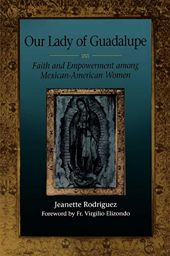 9780292770621: Our Lady of Guadalupe: Faith and Empowerment Among Mexican-American Women