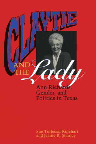 9780292770669: Claytie and the Lady: Ann Richards, Gender, and Politics in Texas