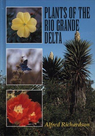 9780292770683: Plants of the Rio Grande Delta (Treasures of Nature Series)