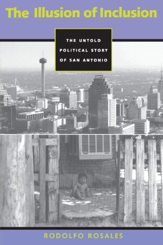 9780292771031: The Illusion of Inclusion: The Untold Political Story of San Antonio (Center for Mexican American Studies, History, Culture and Society Series)