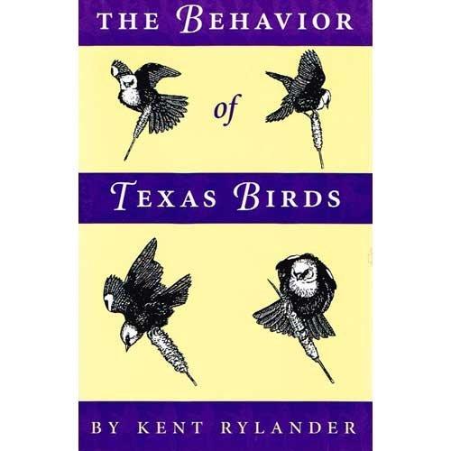 The Behavior of Texas Birds (Corrie Herring Hooks Series): Rylander, Kent