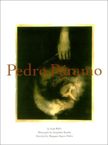 Pedro Paramo: Juan Rulfo and Josephine Sacabo (photography)