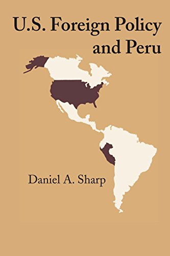 U.S. Foreign Policy and Peru: Daniel A. Sharp