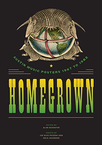 Homegrown: Austin Music Posters 1967 to 1982: Schaefer, Alan