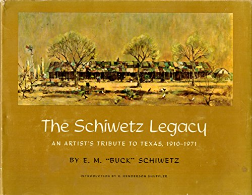 The Schiwetz Legacy An Artist's Tribute to Texas, 1910-1971: Edward Muegge