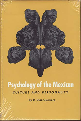 PSYCHOLOGY OF THE MEXICAN Culture & Personality: DIAZ-GUERRERO,R.