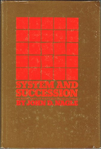 System and Succession: The Social Bases of: John D. Nagle