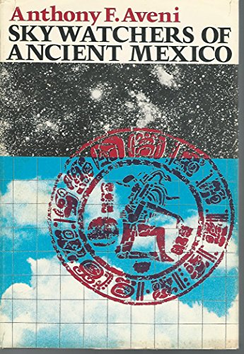 9780292775572: Skywatchers of Ancient Mexico (The Texas Pan American series)