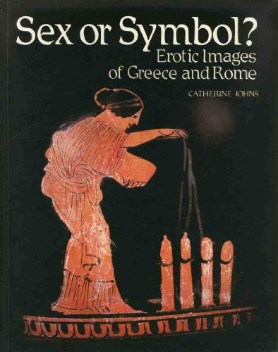 9780292775725: Sex or symbol: Erotic images of Greece and Rome