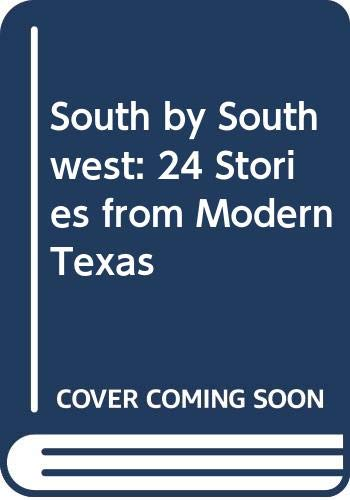 9780292776005: South by Southwest: 24 Stories from Modern Texas
