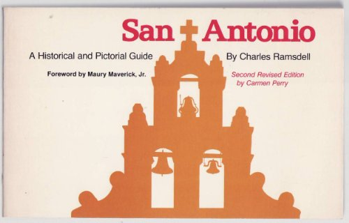 San Antonio: A Historical and Pictorial Guide: Ramsdell, Charles