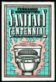 Sanitary Centennial: And Selected Short Stories (Texas: Sorrentino, Fernando