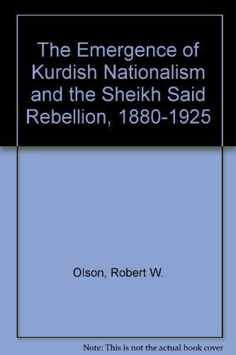 The Emergence of Kurdish Nationalism and the Sheikh Said Rebellion, 1880-1925: Robert W. Olson