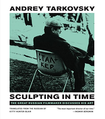 9780292776241: Sculpting in Time: Tarkovsky The Great Russian Filmaker Discusses His Art
