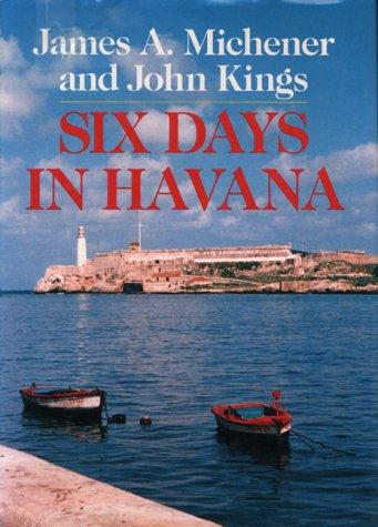 Six Days in Havana: Michener, James A.,