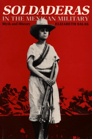 9780292776302: Soldaderas in the Mexican Military: Myth and History