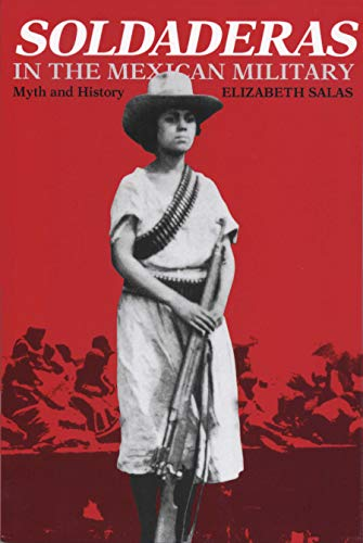 9780292776388: Soldaderas in the Mexican Military: Myth and History