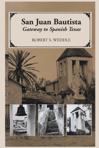 9780292776517: San Juan Bautista: Gateway to Spanish Texas