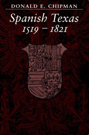 9780292776593: Spanish Texas, 1519–1821