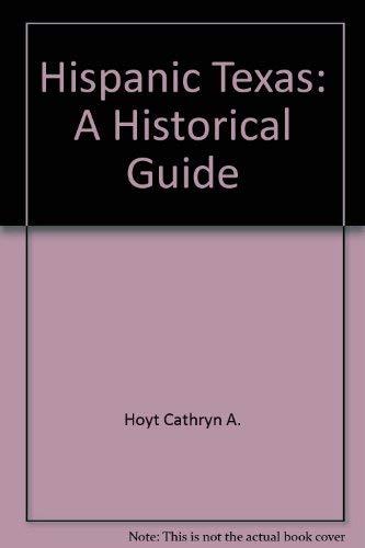 Hispanic Texas: A Historical Guide: Simons, Helen;Hoyt, Cathryn A.