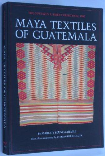 9780292776654: Maya Textiles of Guatemala: The Gustavus A. Eisen Collection, 1902