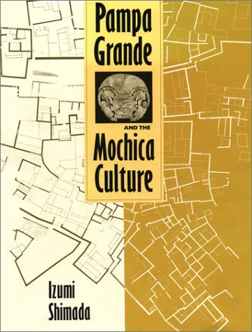 9780292776746: Pampa Grande and the Mochica Culture