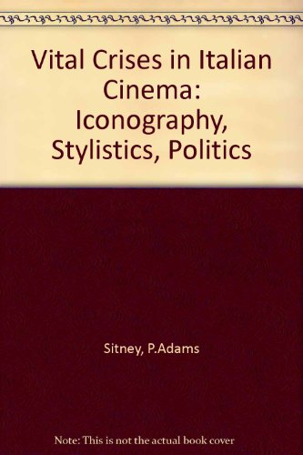 9780292776876: Vital Crises in Italian Cinema: Iconography, Stylistics, Politics