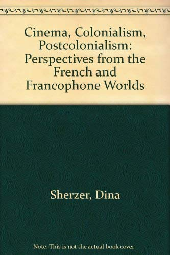 9780292777026: Cinema, Colonialism, Postcolonialism: Perspectives from the French and Francophone Worlds