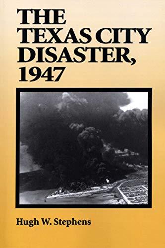 The Texas City Disaster, 1947: Hugh W. Stephens