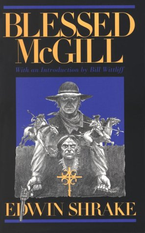 Blessed McGill: A Novel (Southwestern Writers Collection Series): Shrake, Edwin