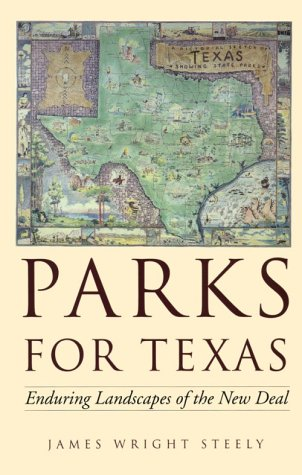 9780292777347: Parks for Texas: Enduring Landscapes of the New Deal (Clifton and Shirley Caldwell Texas Heritage Series)