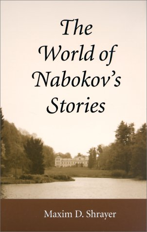 9780292777569: The World of Nabokov's Stories (Literary Modernism Series)
