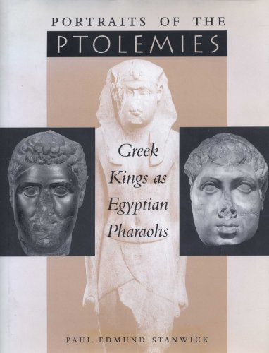 9780292777729: Portraits of the Ptolemies: Greek Kings As Egyptian Pharaohs