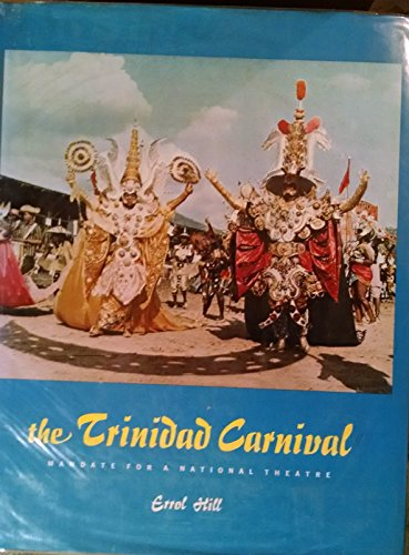 The Trinidad Carnival; Mandate for a National Theatre