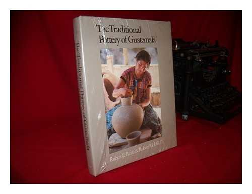 The Traditional Pottery of Guatemala (Texas Pan American Series): Ruben E. Reina; Robert M. Hill