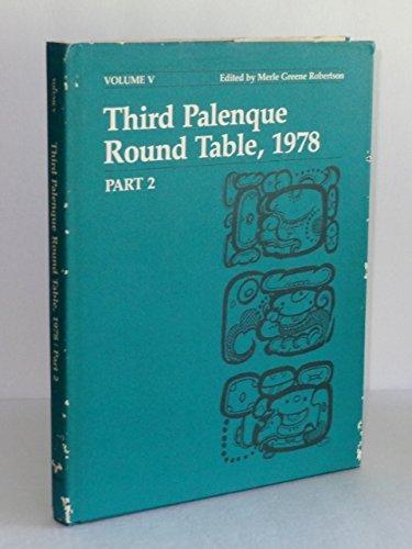 9780292780378: Third Palenque Round Table 1978 Part 2: Proceedings of the Tercera Mesa Redonda De Palenque, June 11-18, 1978 (Palenque Round Table Series/Volume V)