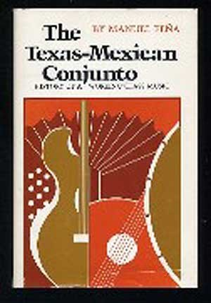 9780292780682: The Texas-Mexican Conjunto: History of a Working-class Music (Mexican American Monograph Series, No 9)