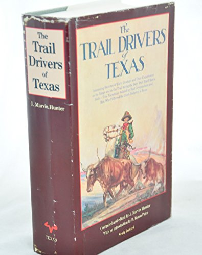 The Trail Drivers of Texas: Interesting Sketches of Early Cowboys and Their Experiences on the Ra...