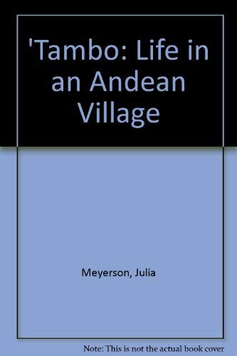 Tambo : Life in an Andean Village: Julia Meyerson
