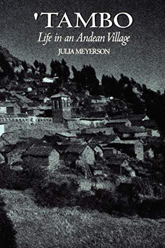 Tambo: Life in an Andean Village: Julia Meyerson, Julia