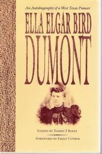 9780292780897: Ella Elgar Bird Dumont: An Autobiography of a West Texas Pioneer (Barker Texas History Center Series)