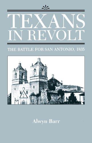 9780292781207: Texans in Revolt: The Battle for San Antonio, 1835