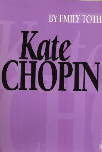 Kate Chopin: Toth, Emily