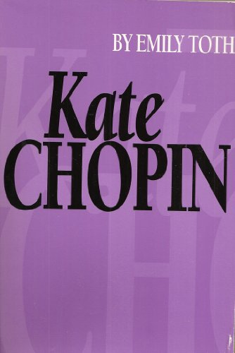 Kate Chopin: Toth, Emily