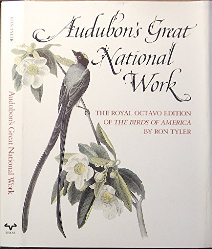 9780292781290: Audubon's Great National Work: The Royal Octavo Edition of the Birds of America
