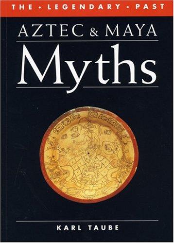 9780292781306: Aztec and Maya Myths (Legendary Past)